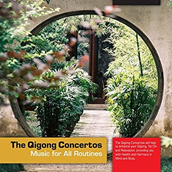 The Qigong Concertos (Music for All Routines)