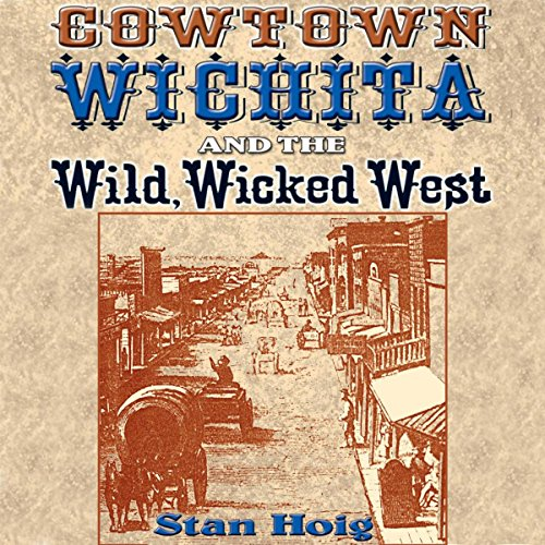 Cowtown Wichita and the Wild, Wicked West audiobook cover art
