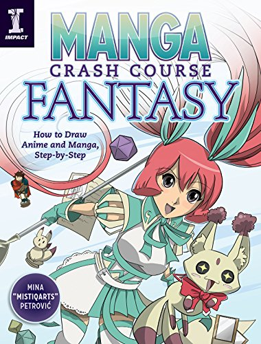 Manga Crash Course Fantasy: How to Draw Anime and Manga, Step by Step (English Edition)
