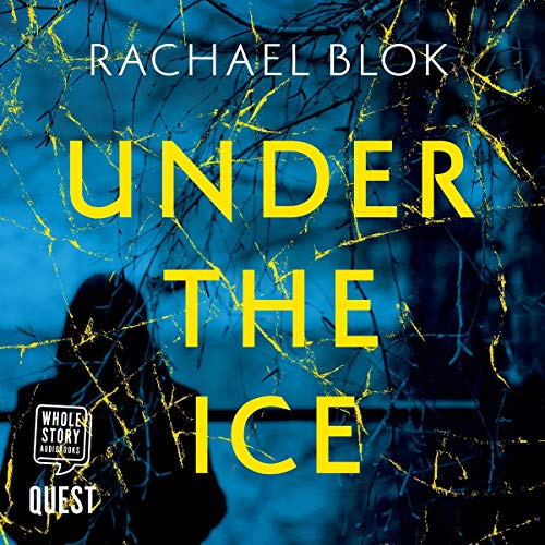 Under the Ice                   By:                                                                                                                                 Rachael Blok                               Narrated by:                                                                                                                                 Esther Wane                      Length: 9 hrs and 6 mins     Not rated yet     Overall 0.0