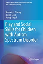 Play and Social Skills for Children with Autism Spectrum Disorder (Evidence-Based Practices in Behavioral Health)