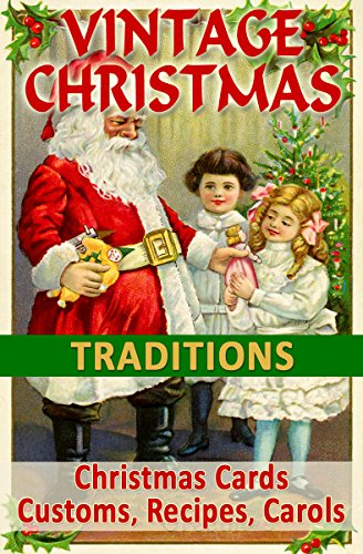 VINTAGE CHRISTMAS TRADITIONS: Christmas Cards, Customs, Carols, Legends, Poems, Recipes, Advertisements (Vintage Memories)