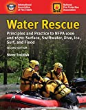 Water Rescue: Principles and Practice to NFPA 1006 and 1670: Surface, Swiftwater, Dive, Ice, Surf, and Flood