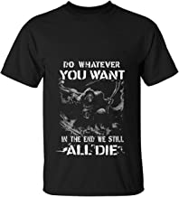 Breaktime Break Time Men's Do Whatever You Want In The End Casual Tops Short Sleeve t-Shirt