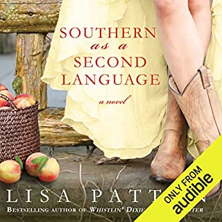 Southern As A Second Language: A Novel     Dixie, Book 3              By:                                                                                                                                 Lisa Patton                               Narrated by:                                                                                                                                 Lisa Patton                      Length: 12 hrs and 7 mins     69 ratings     Overall 3.7