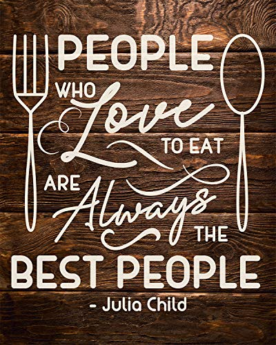 People Who Love To Eat Julia Child Quote Wall Decor Art Print on a brown wooden background - 11x14 unframed culinary-themed print - great gift for chefs, home cooks and culinary enthusiasts