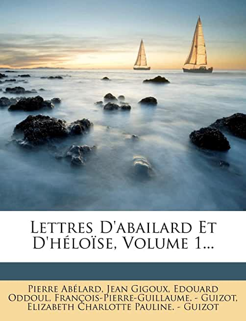 Lettres D'Abailard Et D'Heloise, Volume 1...