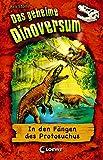 Das geheime Dinoversum 14 - In den Fängen des Protosuchus: Kinderbuch über Dinosaurier für Jungen und Mädchen ab 7 Jahre (German Edition)