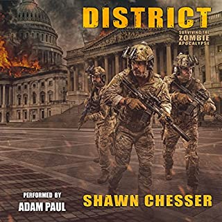 District     Surviving the Zombie Apocalypse, Book 11              Written by:                                                                                                                                 Shawn Chesser                               Narrated by:                                                                                                                                 Adam Paul                      Length: 15 hrs and 3 mins     2 ratings     Overall 5.0