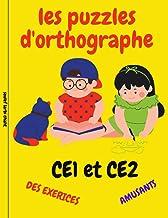 les puzzles d'orthographe des exercices amusants CE1 et CE2: livre des activités Français CE1 et CE2