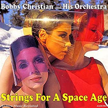 Strings for a Space Age
