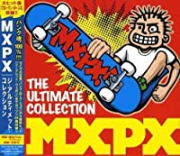 Ultimate Collection by Mxpx (2008-06-25)
