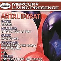 Antal Dorati Conducts Satie/Milhaud/Auric/Francaix/Fetler