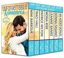 Unforgettable Romances: Unforgettable Heroes (The Unforgettables Book 1) by [Mimi Barbour, Traci Hall, Patrice Wilton, Mona Risk, Leanne Banks, Donna Fasano]
