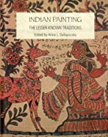 Indian Painting: The Lesser-Known Traditions