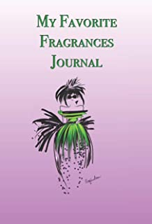 My Favorite Fragrances Journal: Stylishly illustrated little notebook is the perfect accessory for all perfume lovers.