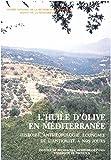 L'huile d'olive en Méditerranée: Histoire, anthropologie, économie de l'Antiquité à nos jours (French Edition)