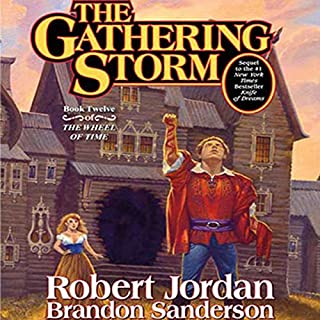 The Gathering Storm     Book Twelve of the Wheel of Time              By:                                                                                                                                 Robert Jordan,                                                                                        Brandon Sanderson                               Narrated by:                                                                                                                                 Michael Kramer,                                                                                        Kate Reading                      Length: 32 hrs and 58 mins     13,594 ratings     Overall 4.8
