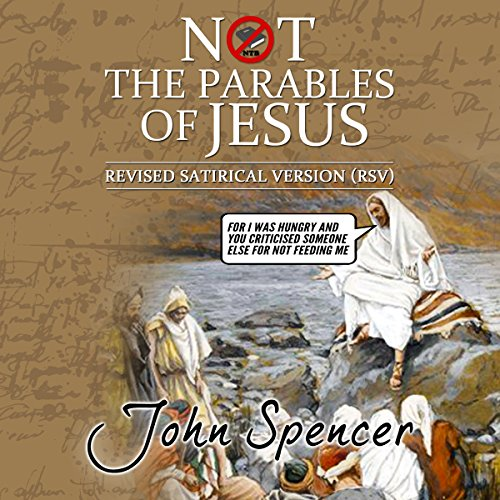 Not the Parables of Jesus: Revised Satirical Version cover art