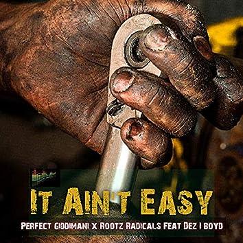 It Ain't Easy (feat. Dez I Boyd)