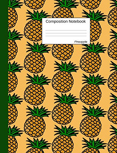 Pineapple Composition Notebook: Wide Ruled Journal to write...
