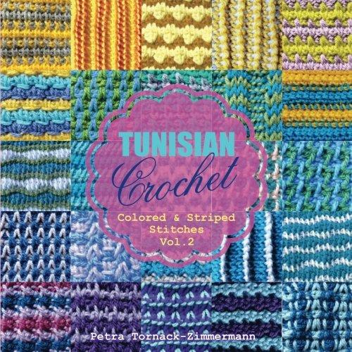 TUNISIAN Crochet - Vol. 2: Colored & Striped Stitches (Volume 2)