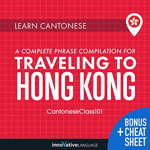 Learn Cantonese: A Complete Phrase Compilation for Traveling to Hong Kong audiobook cover art