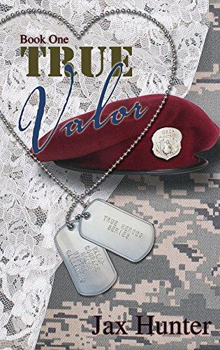 True Valor (True Heroes Military Romance Book 1)