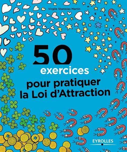 50 exercices pour pratiquer la loi d'attraction