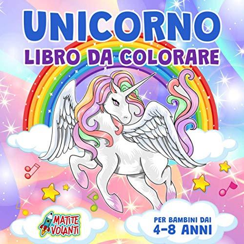 Unicorno Libro da Colorare per Bambini dai 4-8 Anni: 70 Pagine da Colorare con Tanti Magici e Bellissimi Unicorni