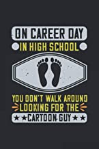 On Career Day In High School, You Don't Walk Around Looking For The Cartoon Guy: Perfect All-Purpose Walking Graphing Note...