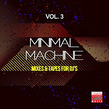 Minimal Machine, Vol. 3 (Mixes and amp; Tapes For DJ's)