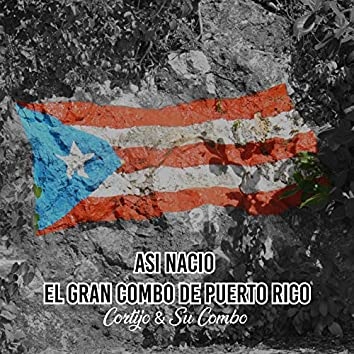 Asi Nacio el Gran Combo de Puerto Rico