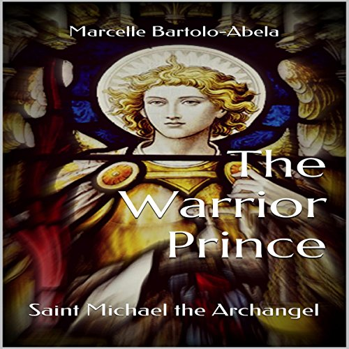 The Warrior Prince: Saint Michael the Archangel cover art