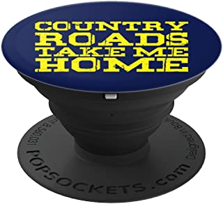 Country Roads West Virginia Take Me Home - PopSockets Grip and Stand for Phones and Tablets