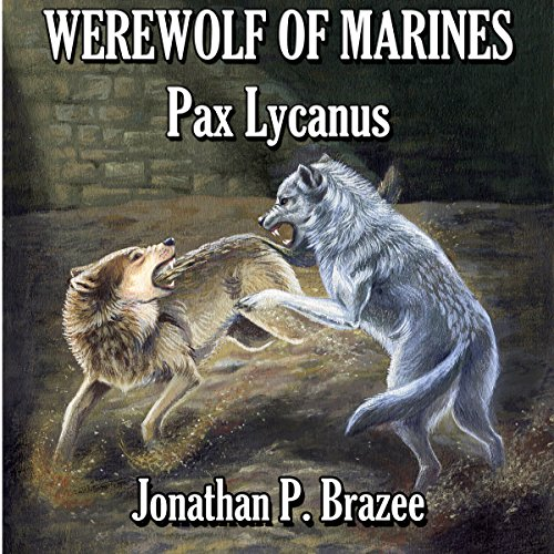 Pax Lycanus     Werewolf of Marines, Book 3              By:                                                                                                                                 Jonathan P. Brazee                               Narrated by:                                                                                                                                 John R. Bedingfield Jr.                      Length: 6 hrs and 5 mins     1 rating     Overall 5.0