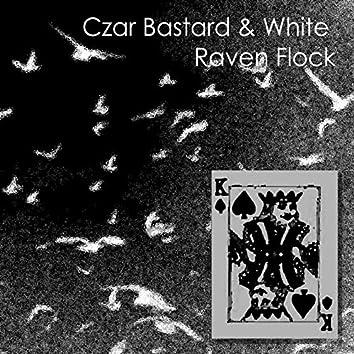 Czar Bastard & White Raven Flock