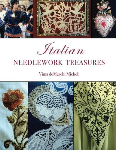 Italian Needlework Treasures: A guide and history to the many types of needlework techniques found in Italy.