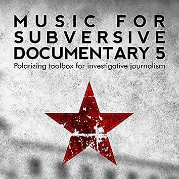 Music for Subversive Documentary 5