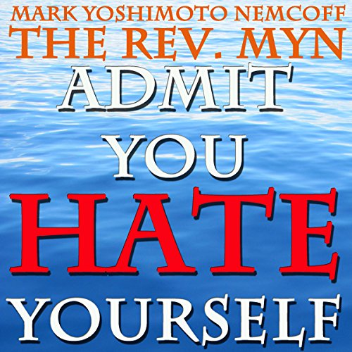 Admit You Hate Yourself (A Rev. MYN Book) audiobook cover art
