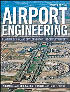 Airport Engineering: Planning, Design, and Development of 21st Century Airports (English Edition)