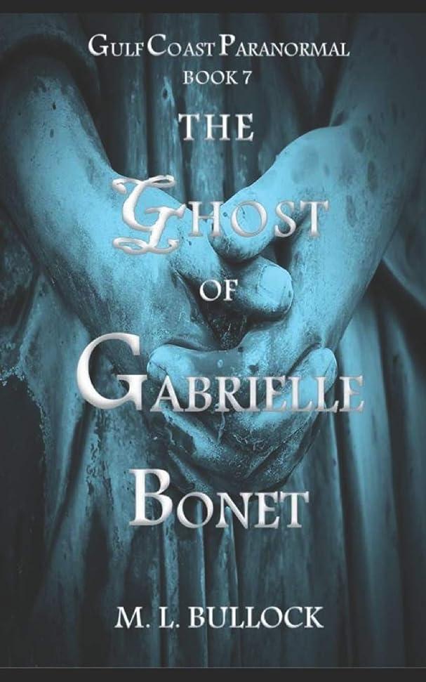 ホールドオール症候群人口The Ghost of Gabrielle Bonet (Gulf Coast Paranormal)