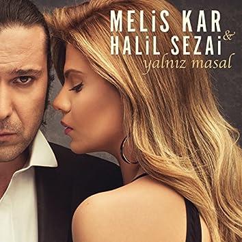 Yalnız Masal (feat. Halil Sezai)