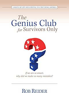 The Genius Club for Survivors Only: A Novel of Life and Survival in a Declining America