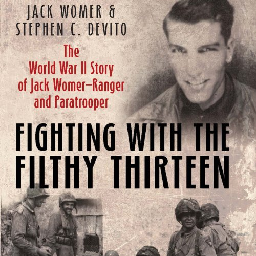 Fighting With the Filthy Thirteen Audiobook By Jack Womer,                                                                                        Stephen Devito cover art