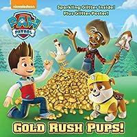 Gold Rush Pups! (PAW Patrol) (Pictureback(R))