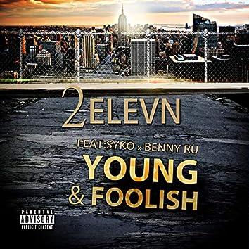 Young and Foolish (feat. Syko & BennyRu Da BurnerBoy)