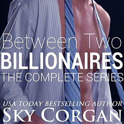 Between Two Billionaires: The Complete Series audiobook cover art