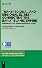Transregional and Regional Elites: Connecting the Early Islamic Empire (Studies in the History and Culture of the Middle E...