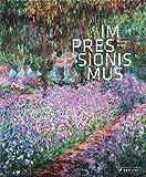 Impressionismus: Eine Welt aus Farbe und Licht - Norbert Wolf